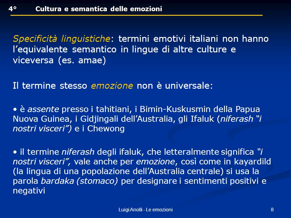 8Luigi Anolli - Le emozioni 4°Cultura e semantica delle emozioni 4°Cultura e semantica delle emozioni Specificità linguistiche: termini emotivi italia