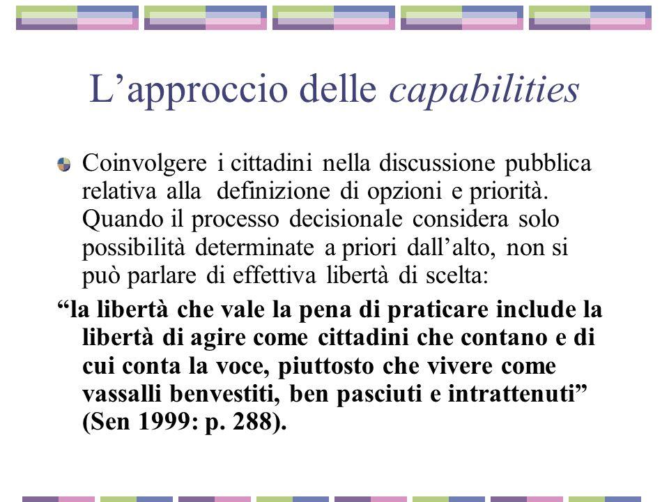 Lapproccio delle capabilities Coinvolgere i cittadini nella discussione pubblica relativa alla definizione di opzioni e priorità.