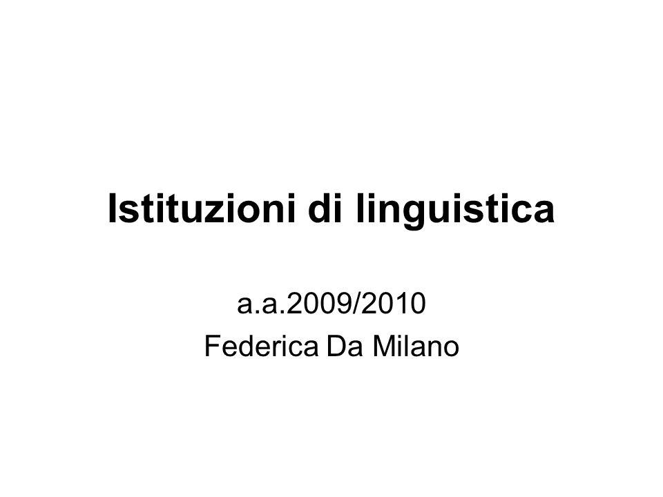 Istituzioni di linguistica a.a.2009/2010 Federica Da Milano