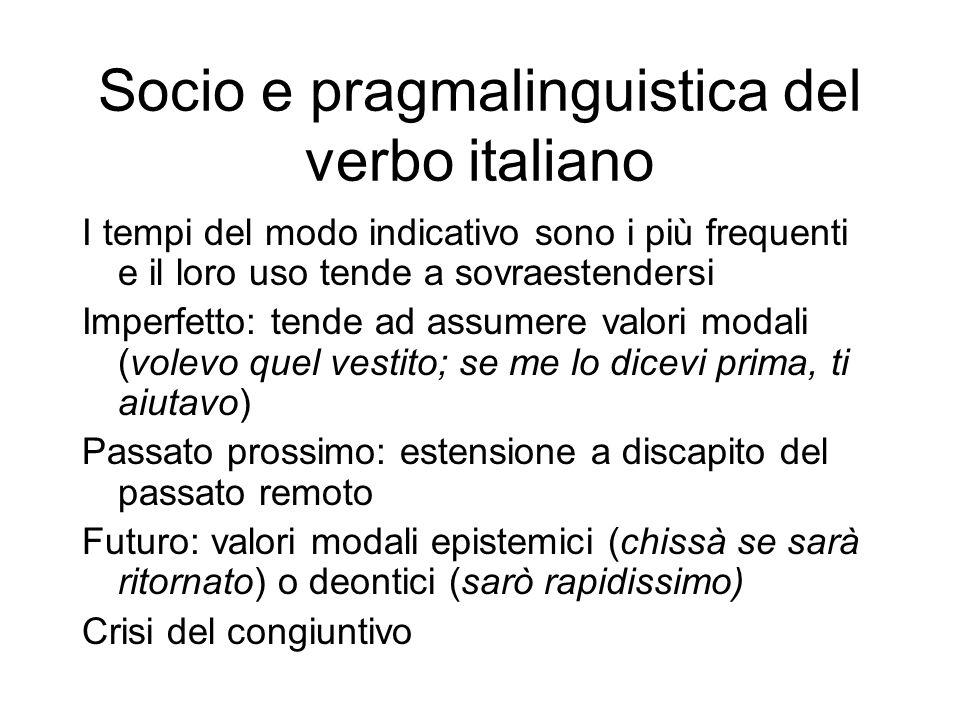 Socio e pragmalinguistica del verbo italiano I tempi del modo indicativo sono i più frequenti e il loro uso tende a sovraestendersi Imperfetto: tende