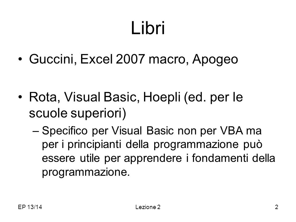 EP 13/14Lezione 22 Libri Guccini, Excel 2007 macro, Apogeo Rota, Visual Basic, Hoepli (ed.