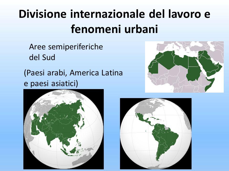 Divisione internazionale del lavoro e fenomeni urbani Per l imperialismo è più importante dominarci culturalmente che militarmente.