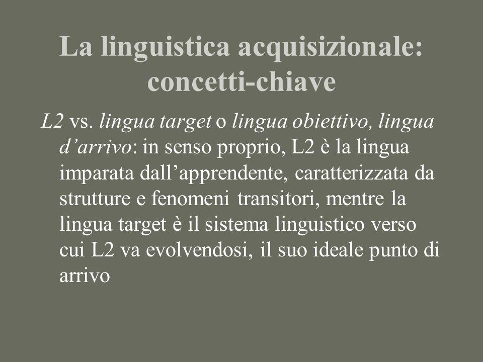 La linguistica acquisizionale: concetti-chiave L2 vs.