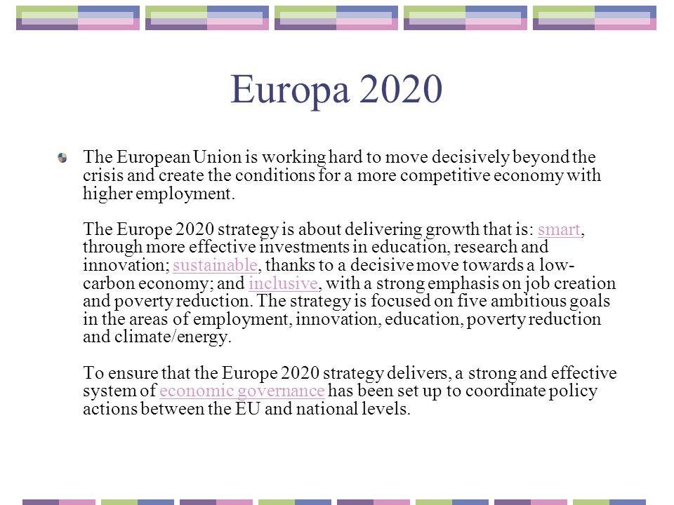 Europa 2020 - il 75% delle persone di età compresa tra 20 e 64 anni deve avere un lavoro; - il 3% del PIL dellUE deve essere investito in ricerca e sviluppo (R&S); - - il tasso di abbandono scolastico deve essere inferiore al 10% e almeno il 40% dei giovani deve avere una laurea o un diploma;.