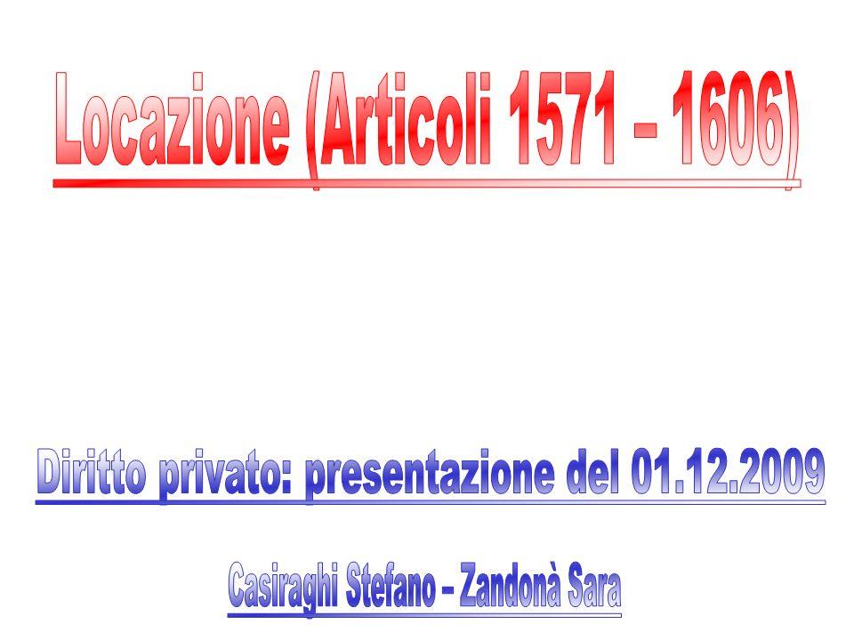 Locazione (Artt.1571 – 1606) Art.