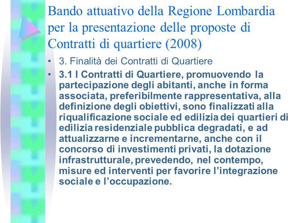 Bando attuativo della Regione Lombardia per la presentazione delle proposte di Contratti di quartiere (2008) 3. Finalità dei Contratti di Quartiere 3.