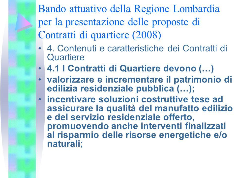 Bando attuativo della Regione Lombardia per la presentazione delle proposte di Contratti di quartiere (2008) 4. Contenuti e caratteristiche dei Contra