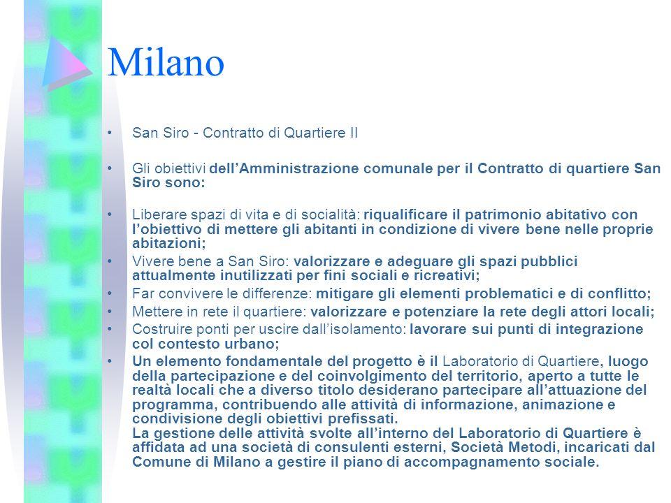 Milano San Siro - Contratto di Quartiere II Gli obiettivi dellAmministrazione comunale per il Contratto di quartiere San Siro sono: Liberare spazi di