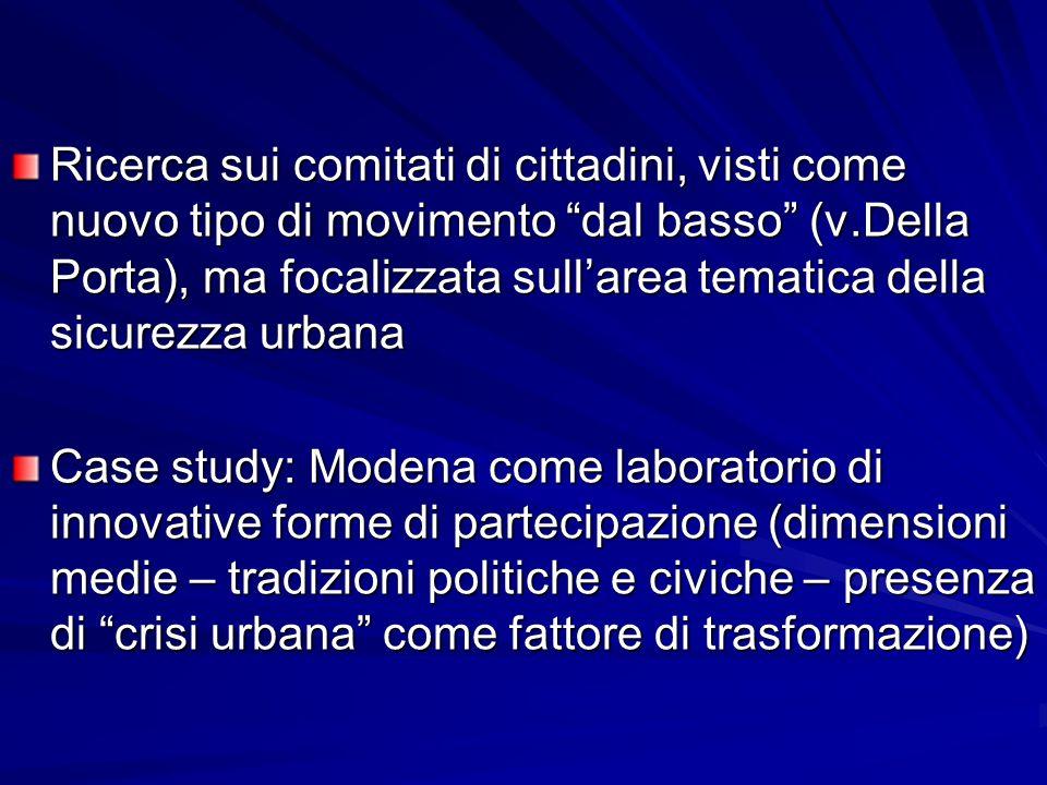 Ricerca sui comitati di cittadini, visti come nuovo tipo di movimento dal basso (v.Della Porta), ma focalizzata sullarea tematica della sicurezza urba