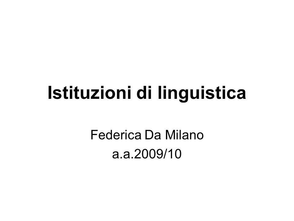 Istituzioni di linguistica Federica Da Milano a.a.2009/10