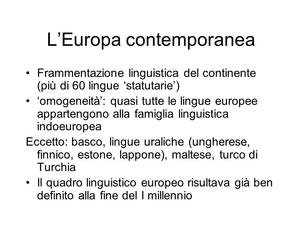Frammentazione linguistica del continente (più di 60 lingue statutarie) omogeneità: quasi tutte le lingue europee appartengono alla famiglia linguisti