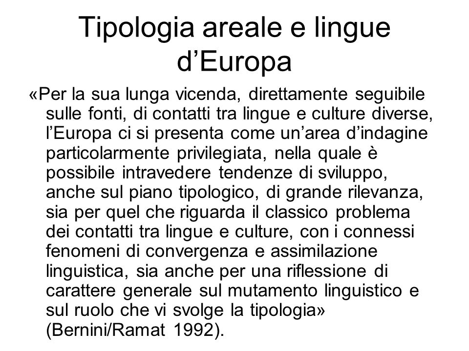 Larea di Carlo Magno Standard Average European (SAE) Whorf (1956) Anni 90 del 900: Eurotyp - Typology of Languages in Europe