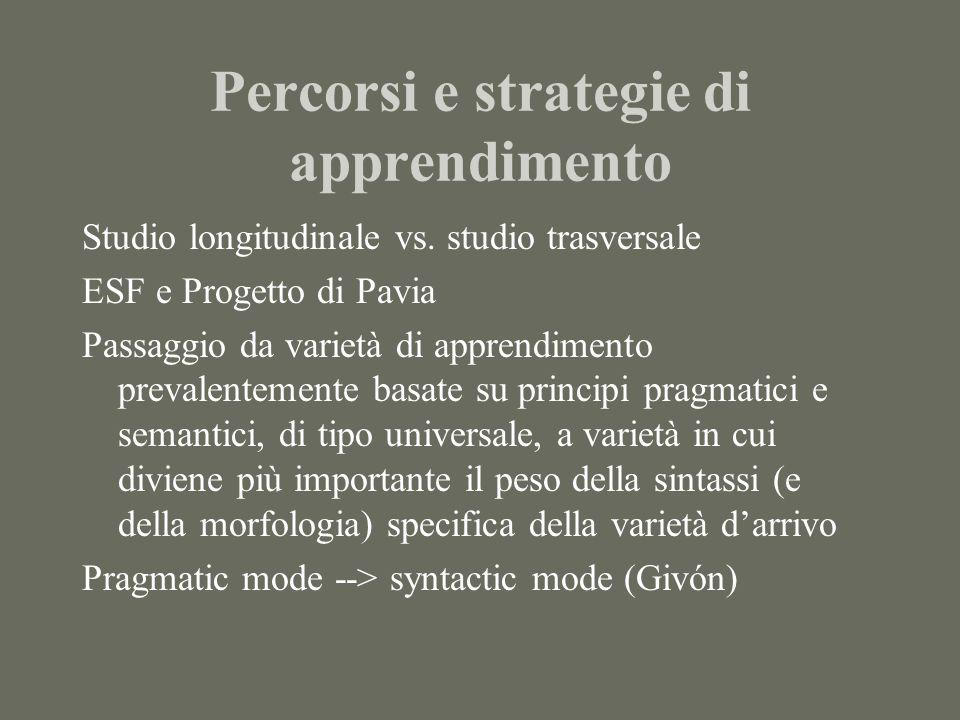 Strategie di apprendimento -strategie agglutinanti (varietà postbasiche) -Strategie analitiche: forme di tipo perifrastico (es.