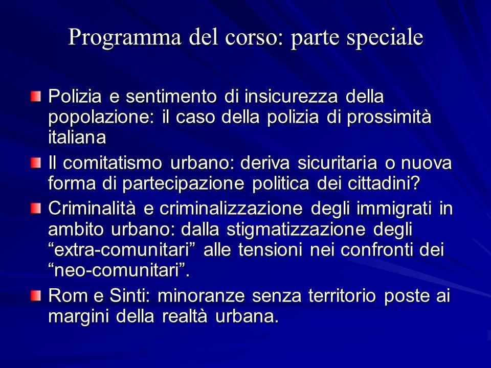 Programma del corso: parte speciale Polizia e sentimento di insicurezza della popolazione: il caso della polizia di prossimità italiana Il comitatismo