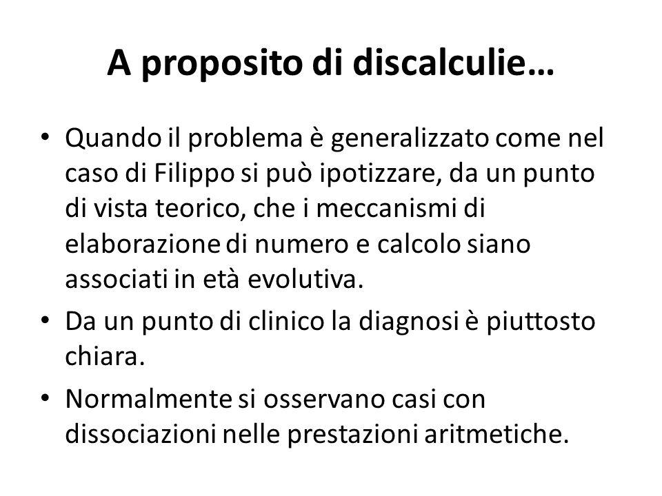 A proposito di discalculie… Quando il problema è generalizzato come nel caso di Filippo si può ipotizzare, da un punto di vista teorico, che i meccani