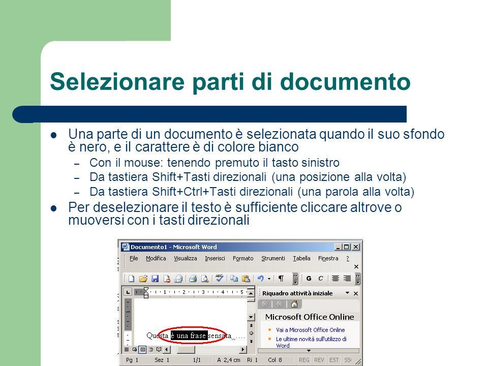 Selezionare parti di documento Una parte di un documento è selezionata quando il suo sfondo è nero, e il carattere è di colore bianco – Con il mouse: