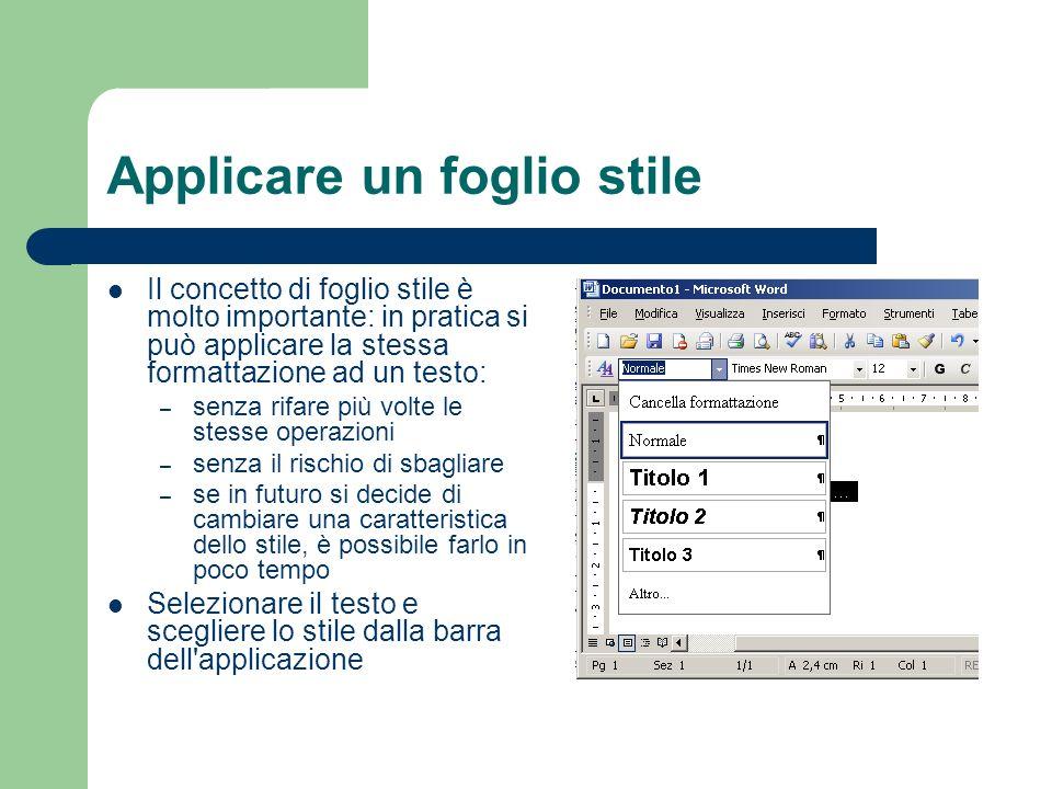 Applicare un foglio stile Il concetto di foglio stile è molto importante: in pratica si può applicare la stessa formattazione ad un testo: – senza rif