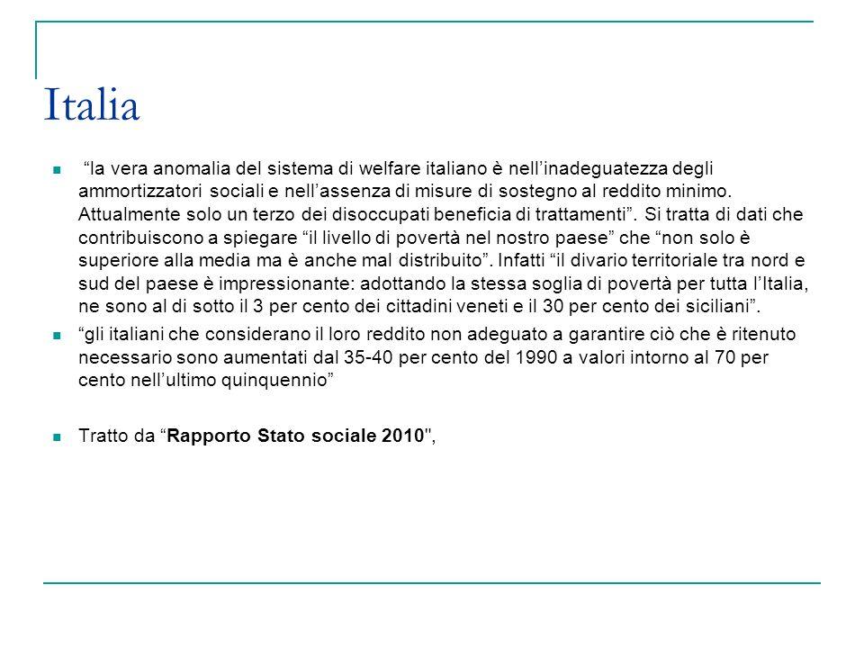 Italia la vera anomalia del sistema di welfare italiano è nellinadeguatezza degli ammortizzatori sociali e nellassenza di misure di sostegno al reddit