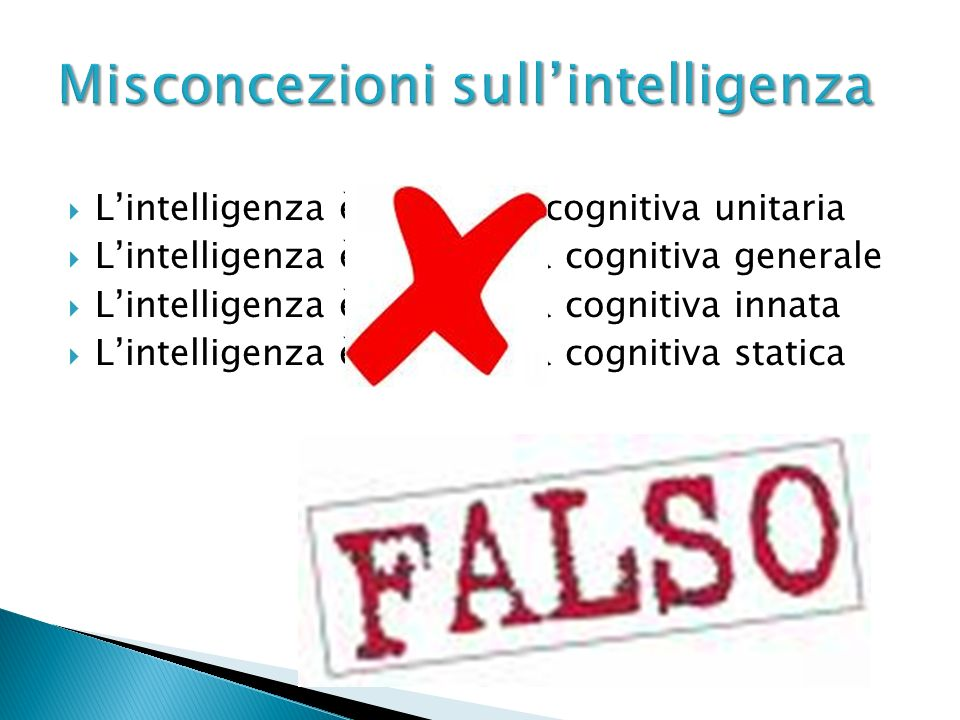 Lintelligenza è unabilità cognitiva unitaria Lintelligenza è una abilità cognitiva generale Lintelligenza è una abilità cognitiva innata Lintelligenza