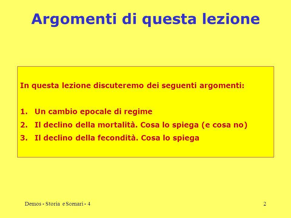 Demos - Storia e Scenari - 42 Argomenti di questa lezione In questa lezione discuteremo dei seguenti argomenti: 1.Un cambio epocale di regime 2.Il dec