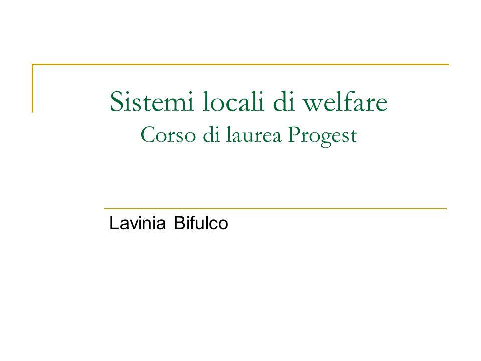 Sistemi locali di welfare Corso di laurea Progest Lavinia Bifulco