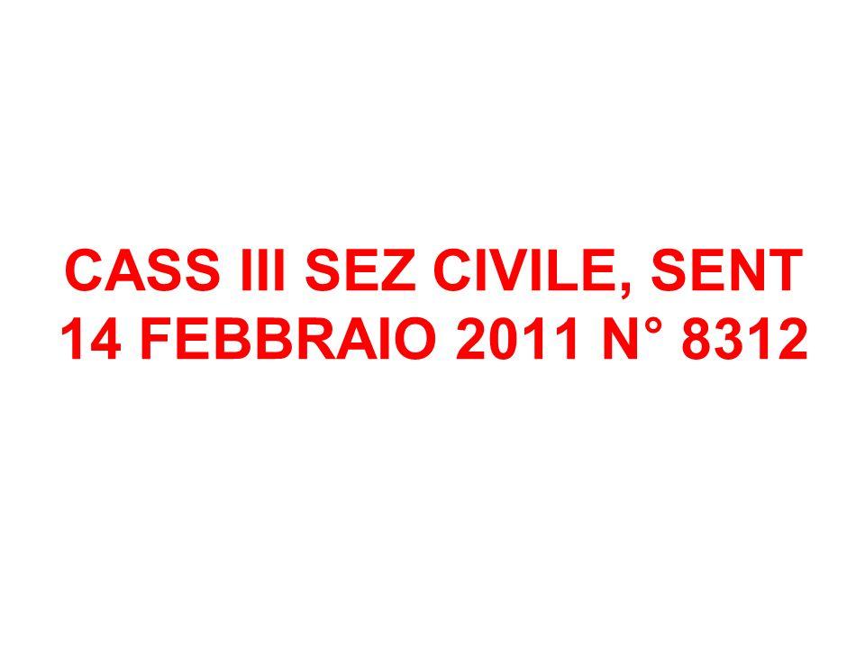 CASS III SEZ CIVILE, SENT 14 FEBBRAIO 2011 N° 8312