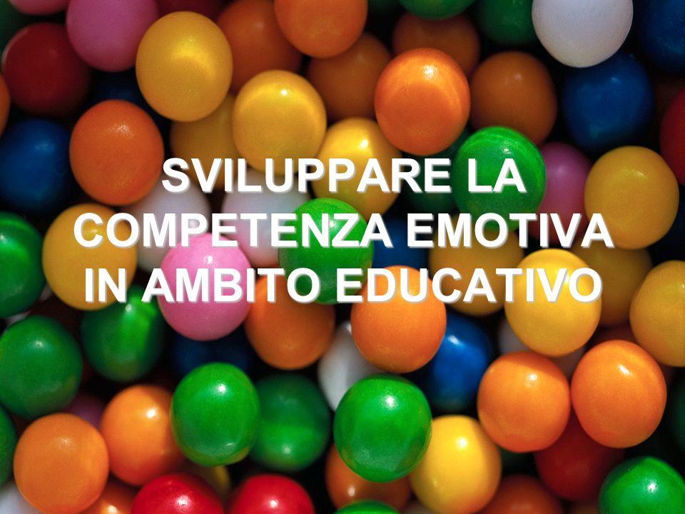 SVILUPPARE LA COMPETENZA EMOTIVA IN AMBITO EDUCATIVO