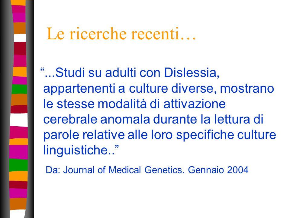 16 Le ricerche recenti…...Studi su adulti con Dislessia, appartenenti a culture diverse, mostrano le stesse modalità di attivazione cerebrale anomala