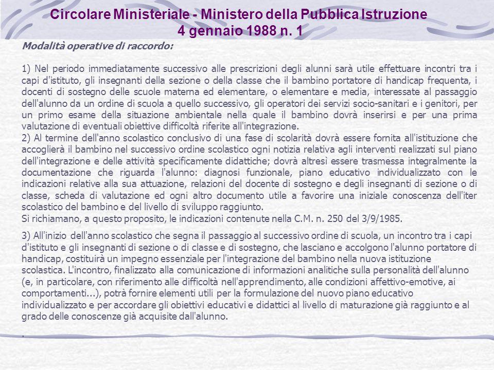Circolare Ministeriale - Ministero della Pubblica Istruzione 4 gennaio 1988 n. 1 Modalità operative di raccordo: 1) Nel periodo immediatamente success