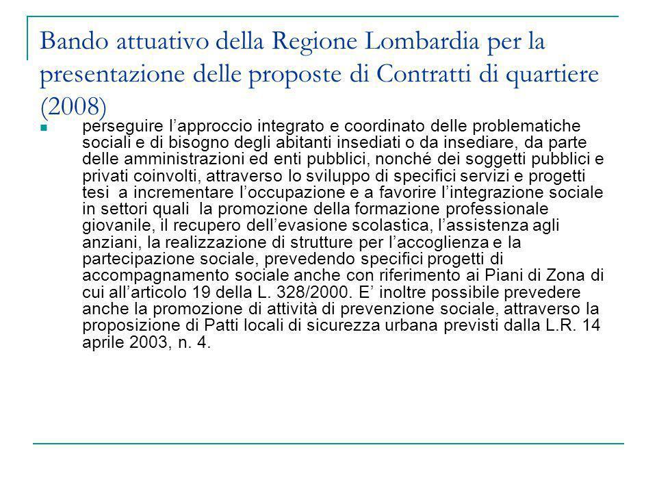 Bando attuativo della Regione Lombardia per la presentazione delle proposte di Contratti di quartiere (2008) perseguire lapproccio integrato e coordin