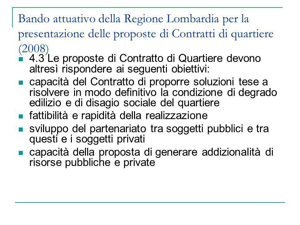Bando attuativo della Regione Lombardia per la presentazione delle proposte di Contratti di quartiere (2008) 4.3 Le proposte di Contratto di Quartiere