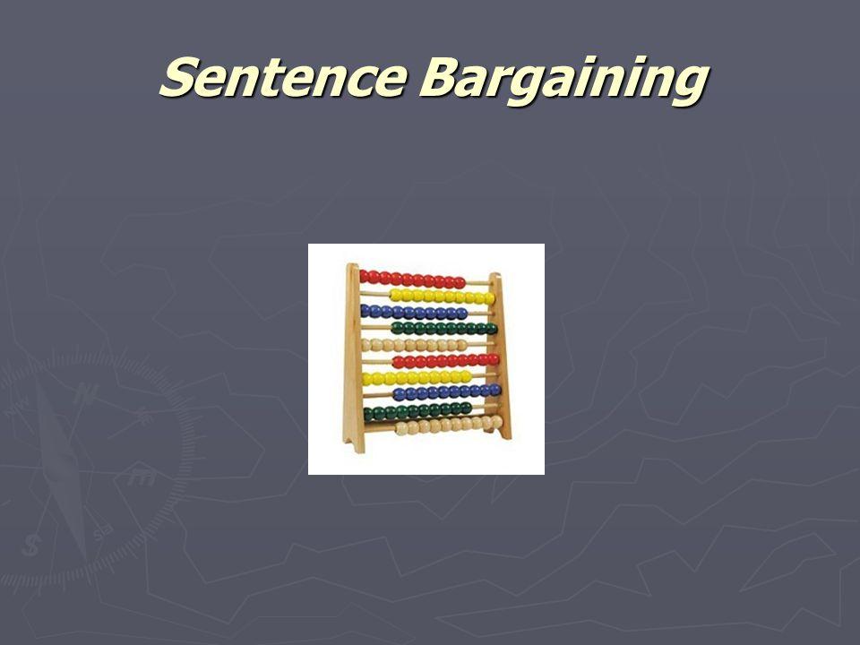 Sentence Bargaining