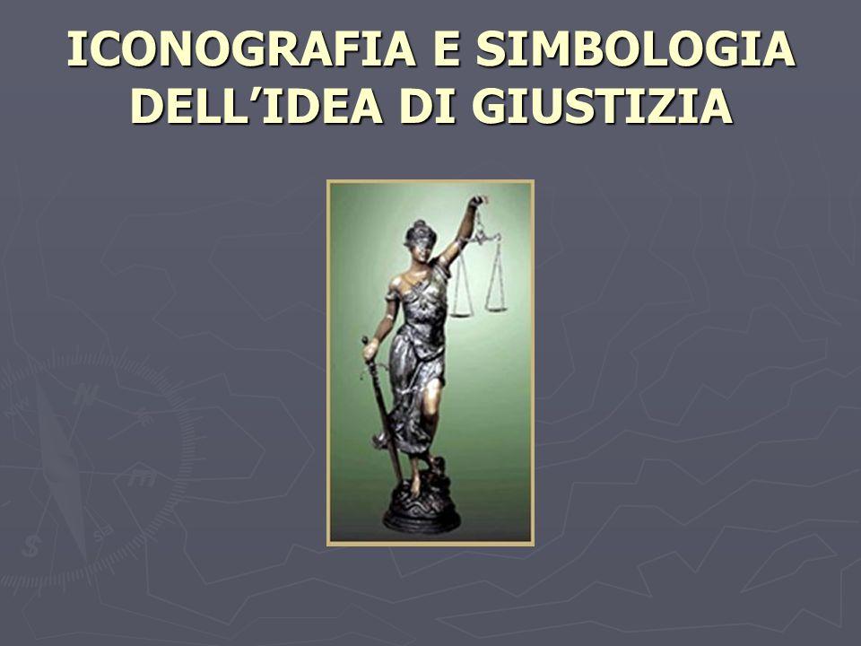 ICONOGRAFIA E SIMBOLOGIA DELLIDEA DI GIUSTIZIA