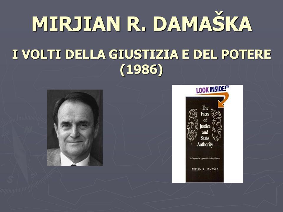 MIRJIAN R. DAMAŠKA I VOLTI DELLA GIUSTIZIA E DEL POTERE (1986)