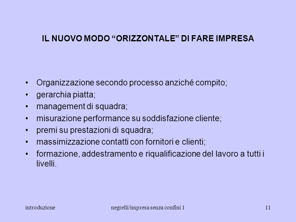 introduzionenegrelli/impresa senza confini 110 ORGANIZZAZIONE A RETE DELLIMPRESA SISTEMI DI PRODUZIONE FLESSIBILE (specializzazione flessibile: distre