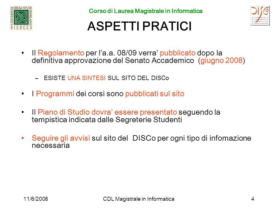 Corso di Laurea Magistrale in Informatica 11/6/2008CDL Magistrale in Informatica4 ASPETTI PRATICI Il Regolamento per la.a.