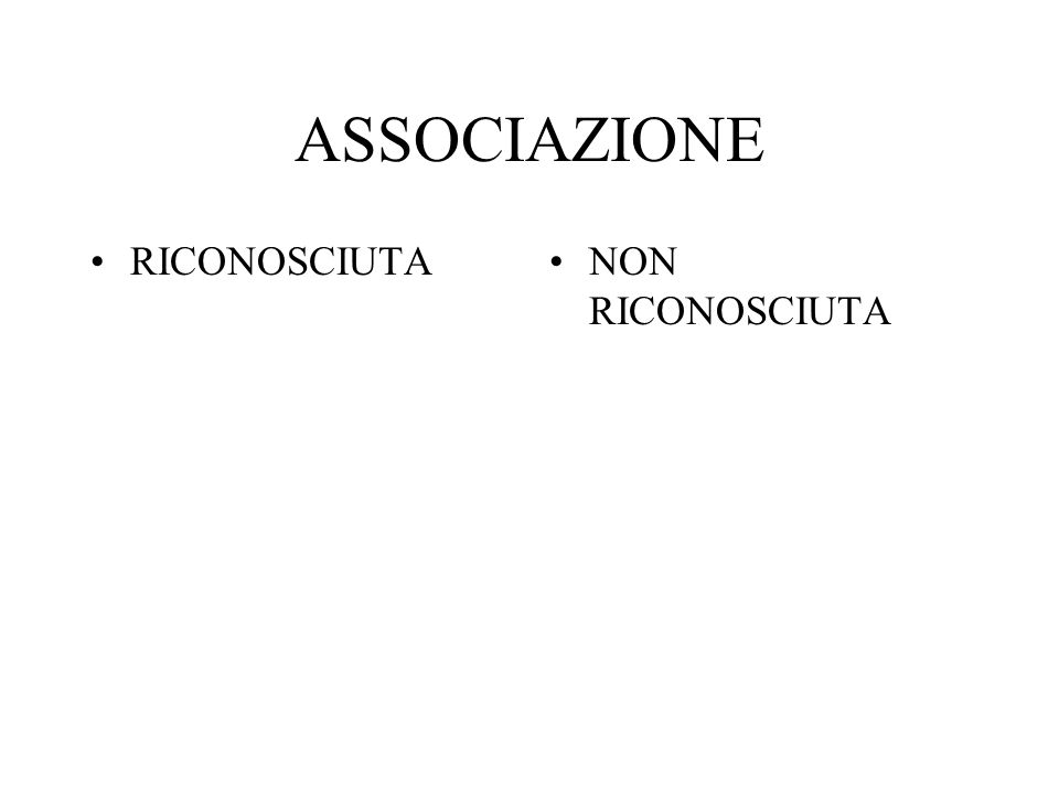 ASSOCIAZIONE RICONOSCIUTANON RICONOSCIUTA