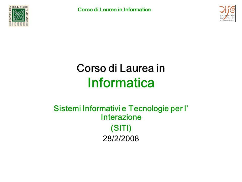 Corso di Laurea in Informatica Sistemi Informativi e Tecnologie per l Interazione (SITI) 28/2/2008