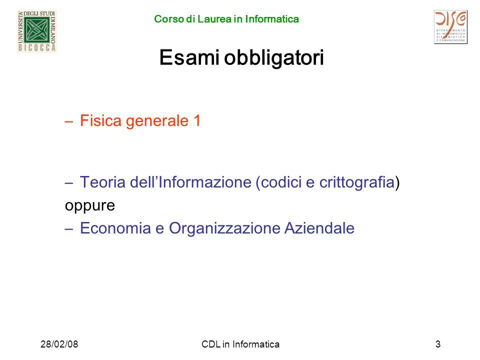 Corso di Laurea in Informatica 28/02/08CDL in Informatica4 Corso di Laurea in Informatica Metodi e Modelli (MM) 28/02/2008
