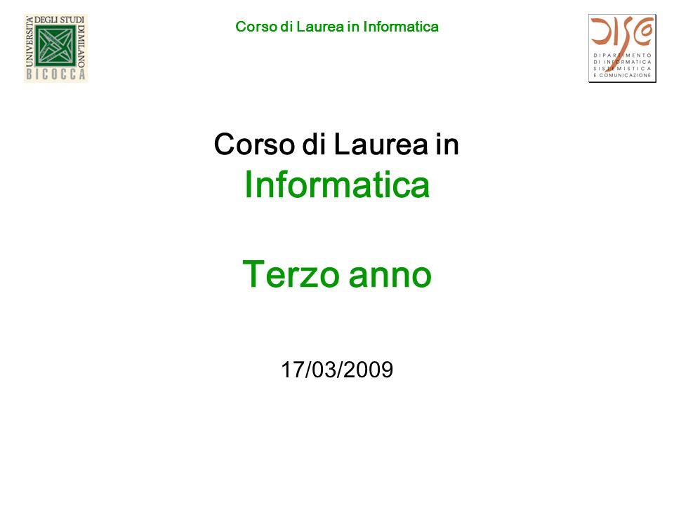 Corso di Laurea in Informatica Corso di Laurea in Informatica Terzo anno 17/03/2009