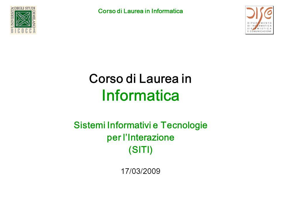 Corso di Laurea in Informatica Sistemi Informativi e Tecnologie per lInterazione (SITI) 17/03/2009
