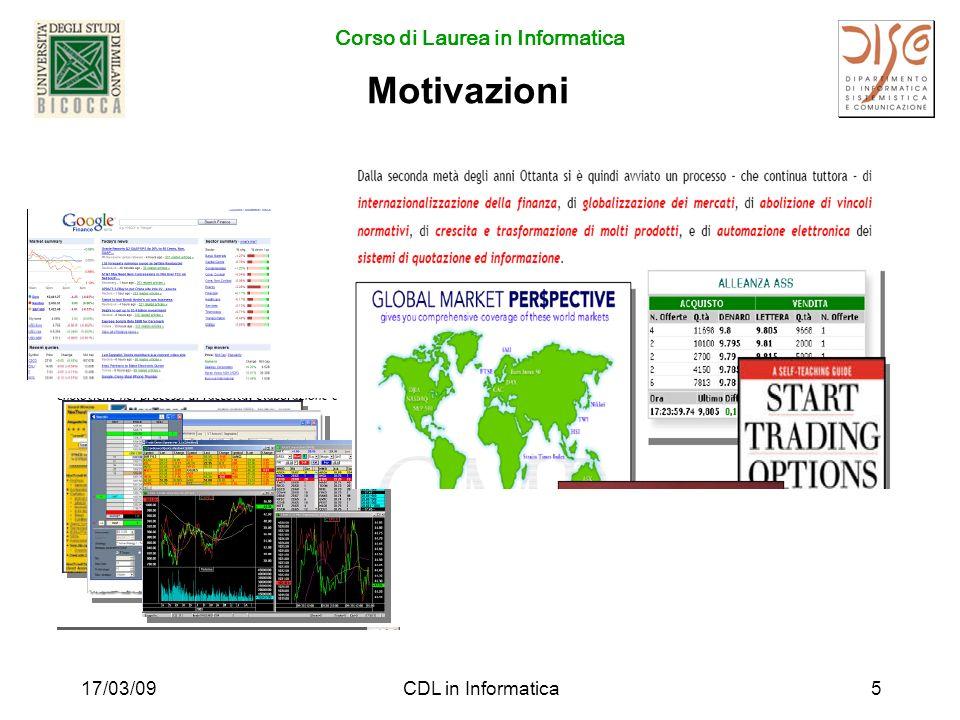 Corso di Laurea in Informatica 17/03/09CDL in Informatica6 Motivazioni
