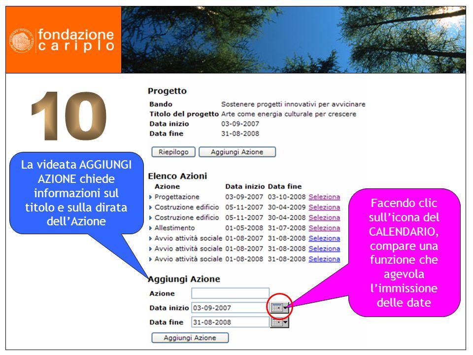 La videata AGGIUNGI AZIONE chiede informazioni sul titolo e sulla dirata dellAzione Facendo clic sullicona del CALENDARIO, compare una funzione che ag