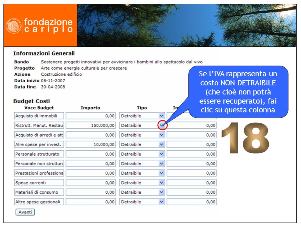 Se lIVA rappresenta un costo NON DETRAIBILE (che cioè non potrà essere recuperato), fai clic su questa colonna