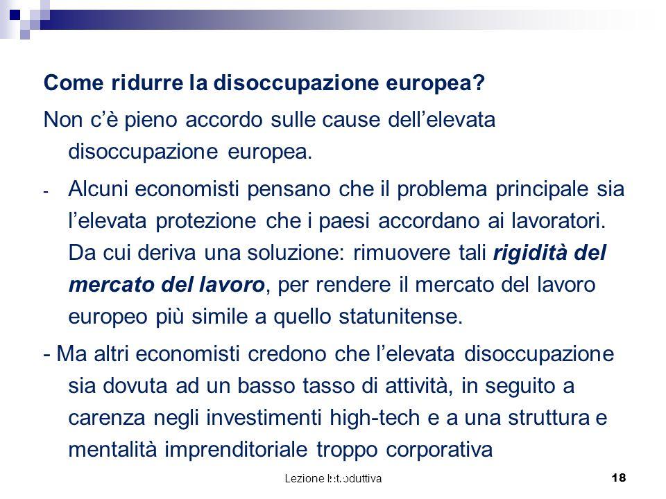Lezione Introduttiva 18 Come ridurre la disoccupazione europea.