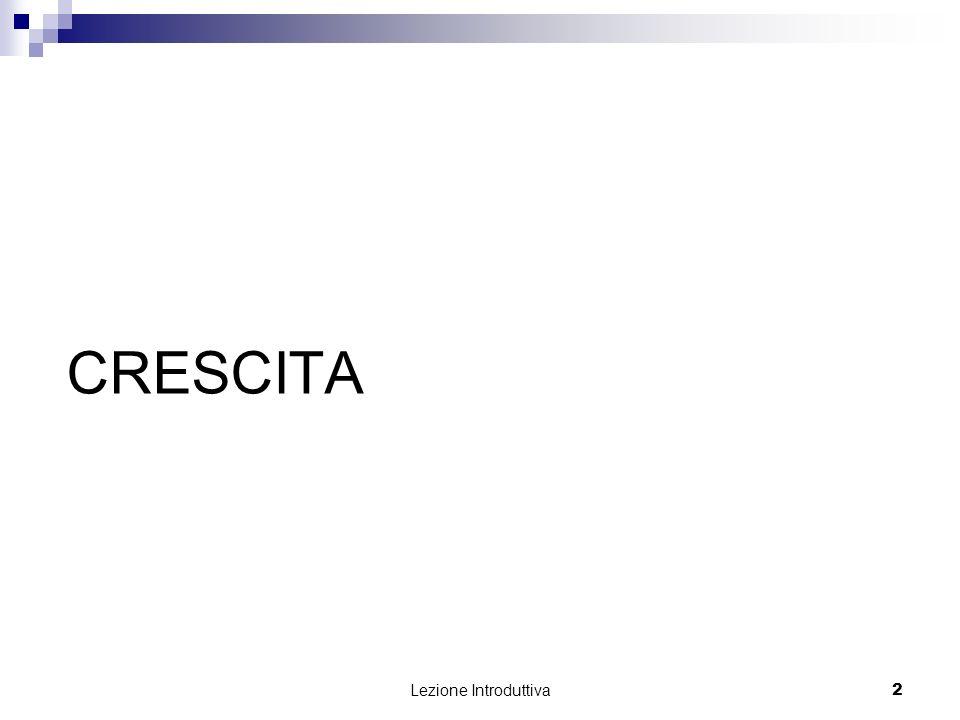 Lezione Introduttiva 2 CRESCITA