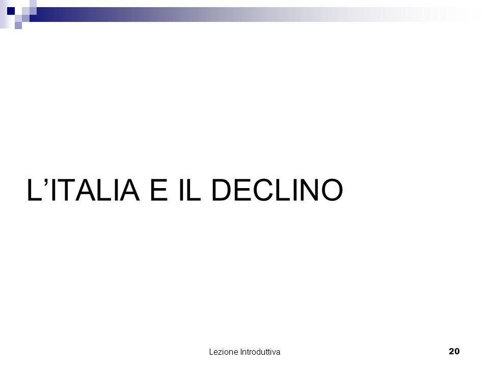 Lezione Introduttiva 20 LITALIA E IL DECLINO