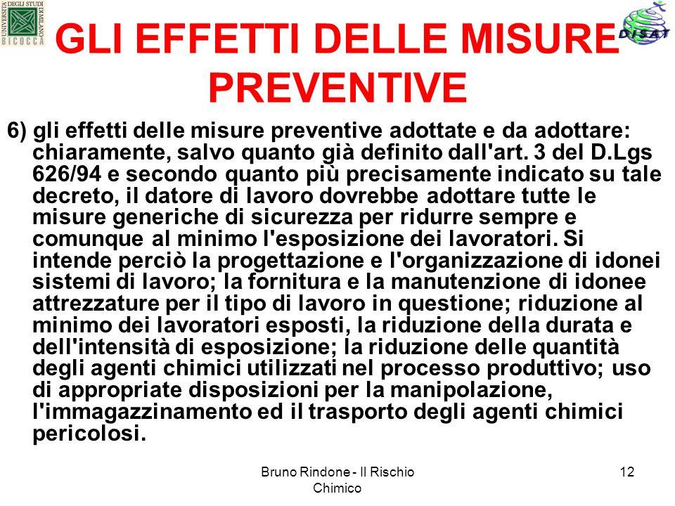 Bruno Rindone - Il Rischio Chimico 12 GLI EFFETTI DELLE MISURE PREVENTIVE 6) gli effetti delle misure preventive adottate e da adottare: chiaramente,
