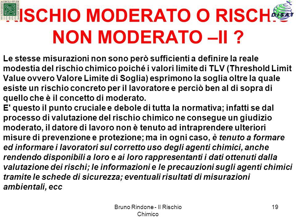 Bruno Rindone - Il Rischio Chimico 19 RISCHIO MODERATO O RISCHIO NON MODERATO –II ? Le stesse misurazioni non sono però sufficienti a definire la real