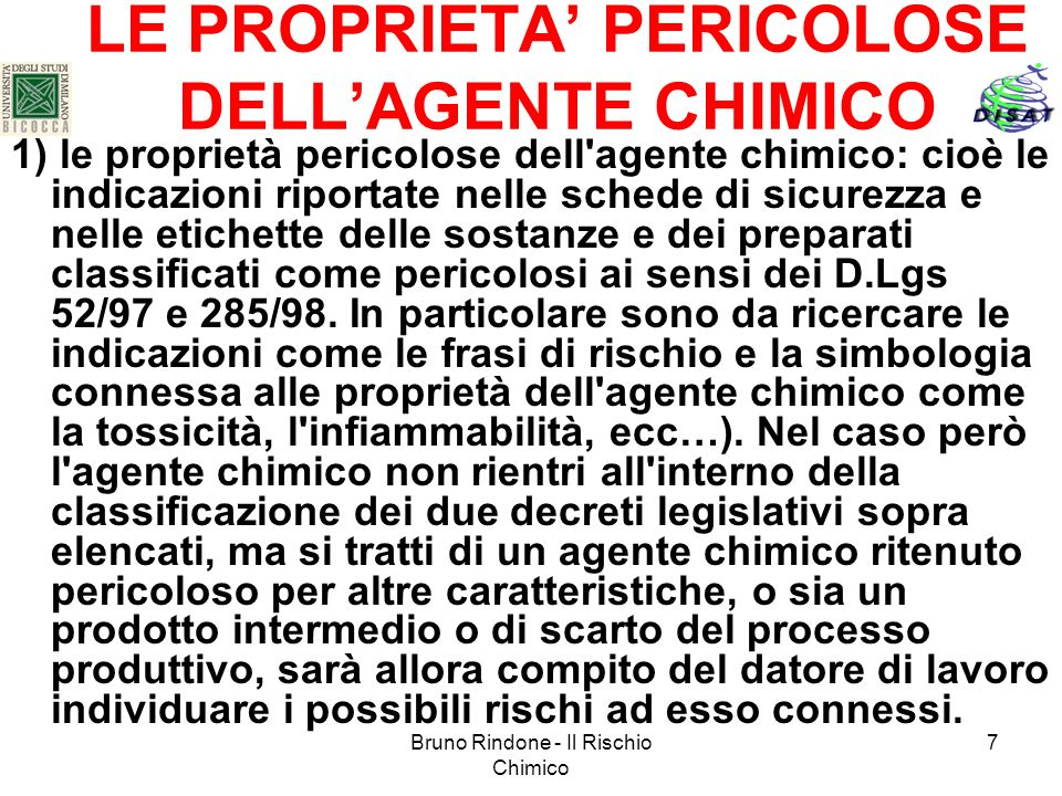 Bruno Rindone - Il Rischio Chimico 7 LE PROPRIETA PERICOLOSE DELLAGENTE CHIMICO 1) le proprietà pericolose dell'agente chimico: cioè le indicazioni ri